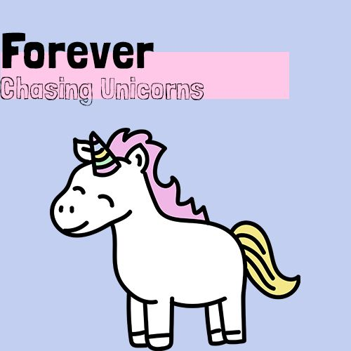 Forever Chasing Unicorns Collection